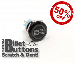 Scratch & Dent BOTTLE HEATER Billet Buttons