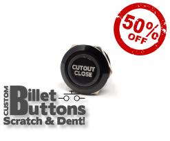 Scratch & Dent CUTOUT CLOSE Billet Buttons