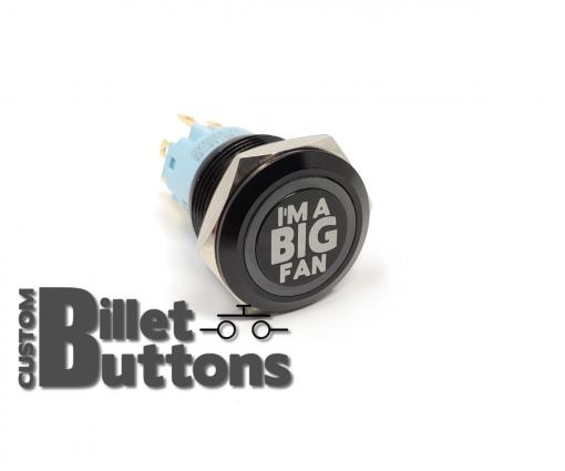 I'M A BIG FAN 19mm Laser Etched Billet Buttons