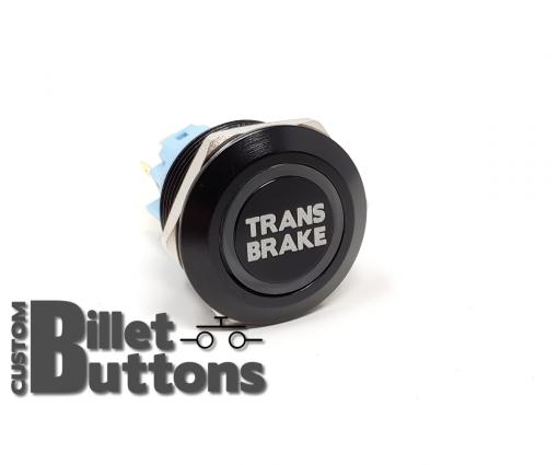 TRANS BRAKE 22mm Laser Etched Custom Billet Buttons